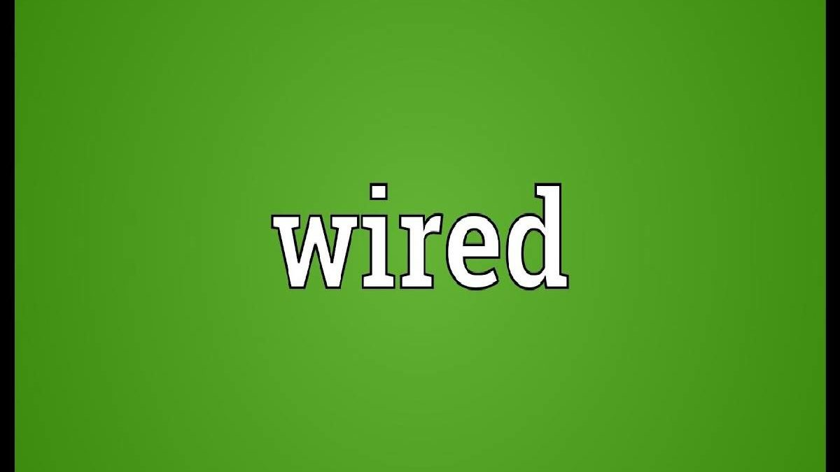 What is Wired? – Definition, Structure Wired, Types, and More