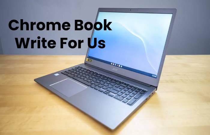 Chrome Book Write For Us