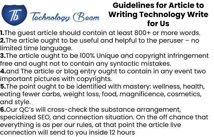 Guidelines for Article to Writing Technology Write for Us