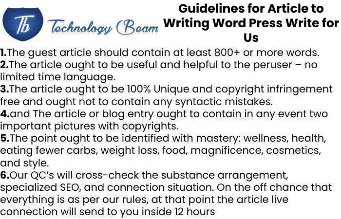 Guidelines for Article to Writing Word Press Write for Us