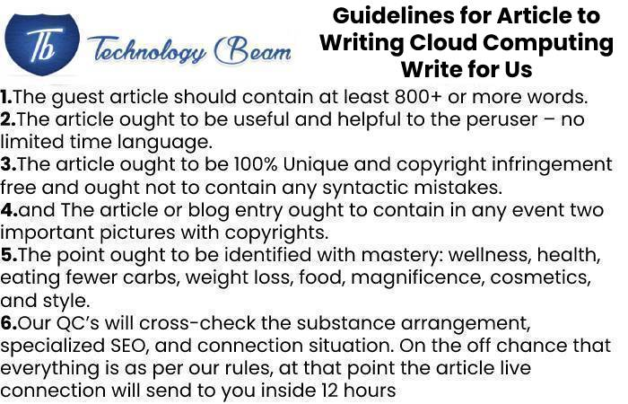 Guidelines for Article to Writing Cloud Computing Write for Us