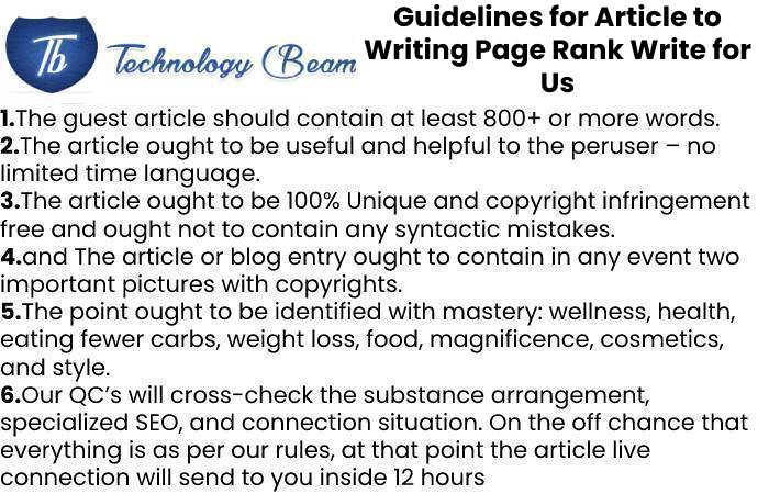 Guidelines for Article to Writing Page Rank Write for Us