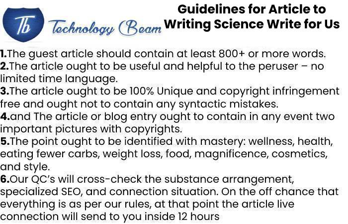 Guidelines for Article to Writing Science Write for Us