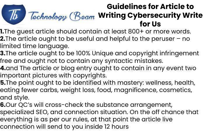 Guidelines for Article to Writing Cybersecurity Write for Us