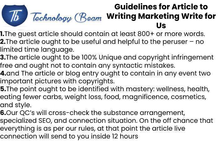 Guidelines for Article to Writing Marketing Write for Us