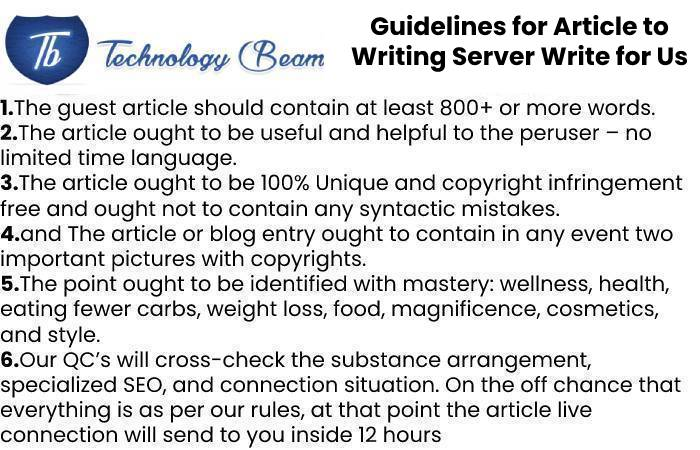 Guidelines for Article to Writing Server Write for Us