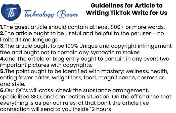 Guidelines for Article to Writing TikTok Write for Us