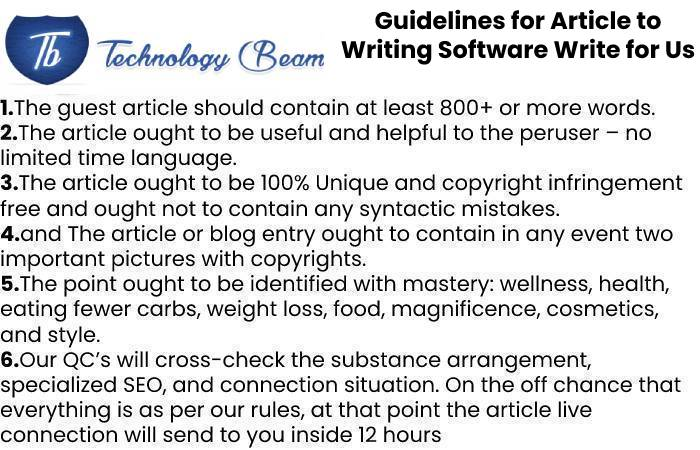 Guidelines for Article to Writing Software Write for Us
