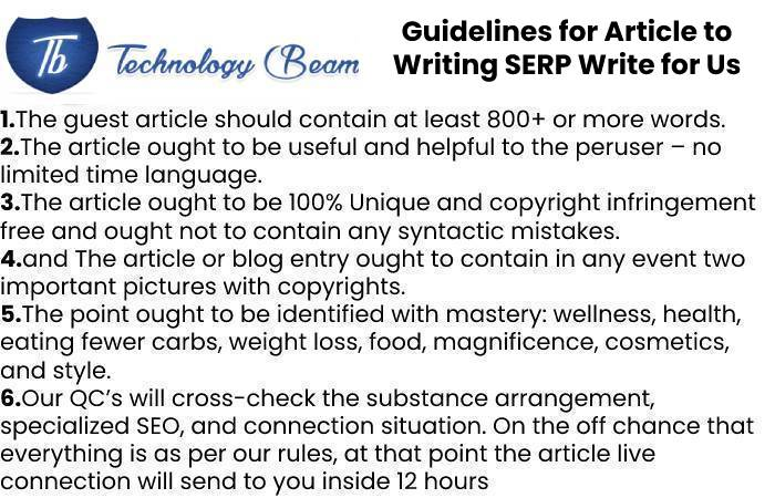 Guidelines for Article to Writing SERP Write for Us