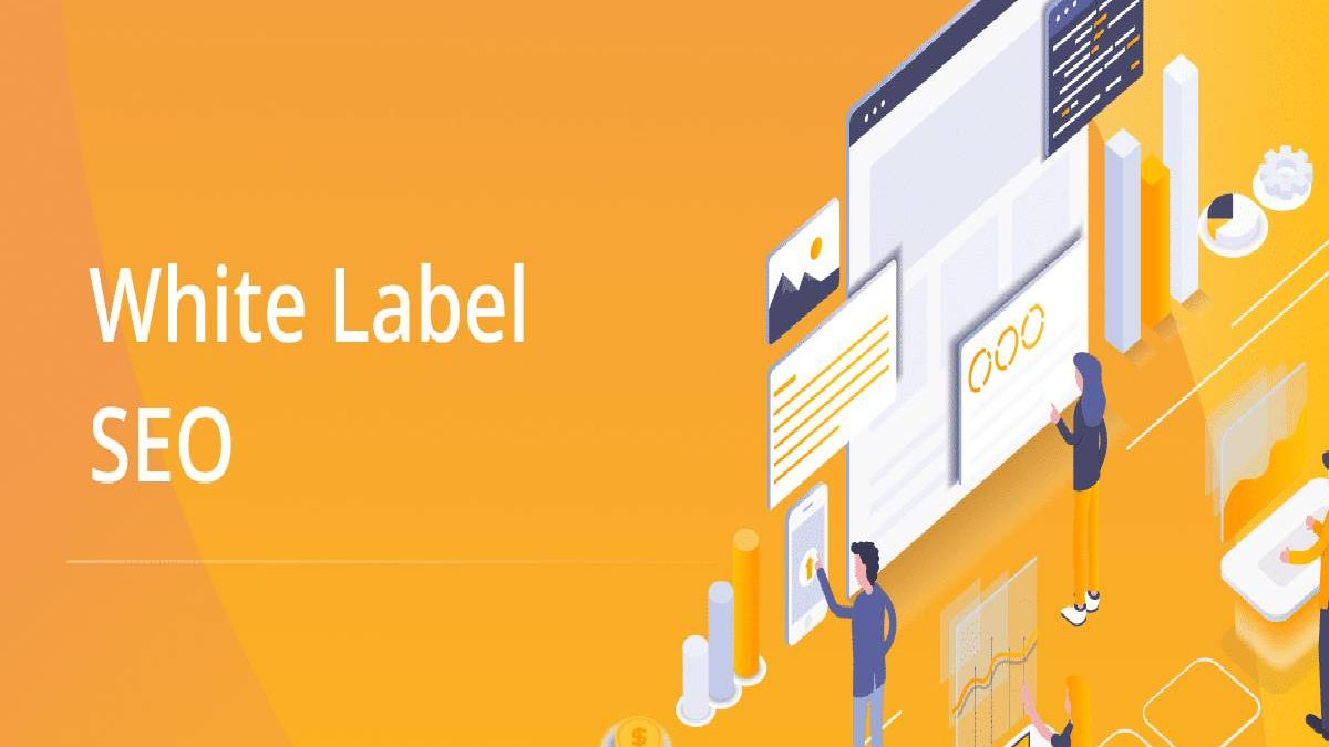 What Are Some Of The Benefits Of Why You Should Sell White Label SEO