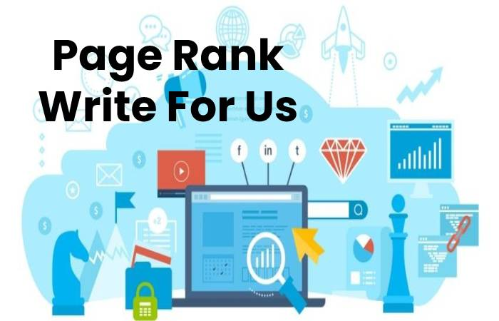 Page Rank Write For Us, Contribute And Submit post