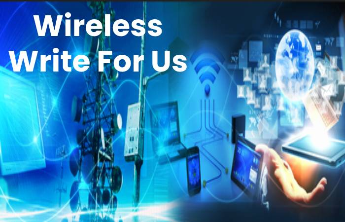 Guidelines for Article to Writing Wireless Write for Us