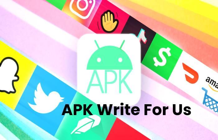 APK Write For Us