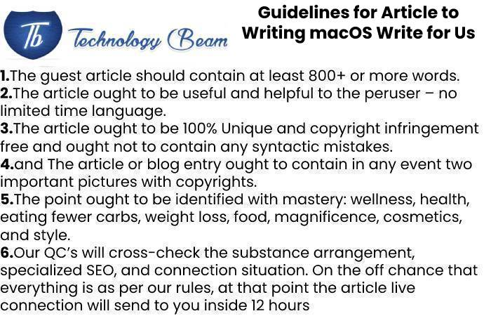Guidelines for Article to Writing macOS Write for Us