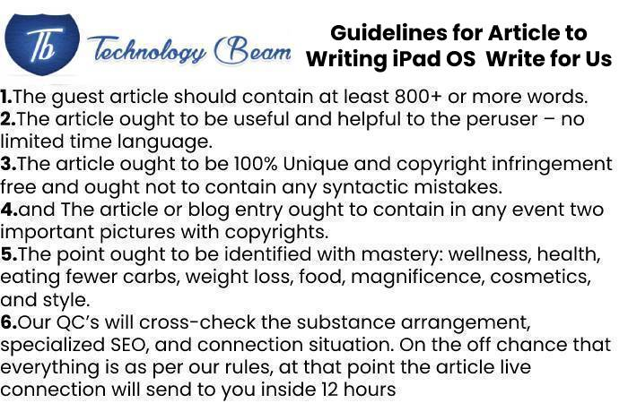 Guidelines for Article to Writing iPad OS Write for Us