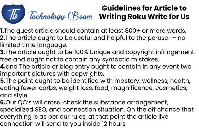 Guidelines for Article to Writing Roku Write for Us