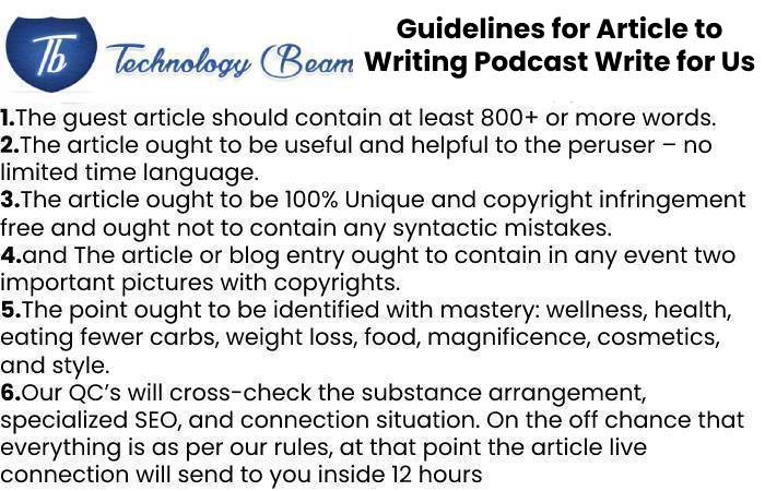 Guidelines for Article to Writing Podcast Write for Us
