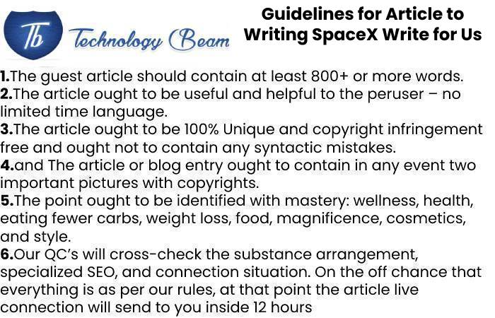 Guidelines for Article to Writing SpaceX Write for Us