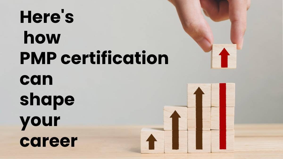 Here's how PMP certification can shape your career