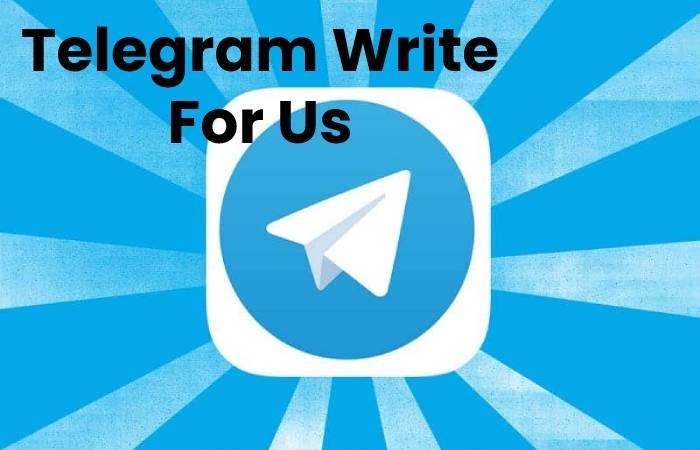 Telegram Write For Us