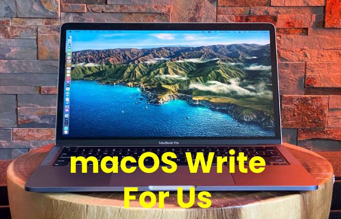macOS Write For Us, Contribute And Submit post